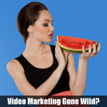 Video Marketing Gone Wild?
